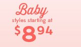 Baby styles starting at $8.94