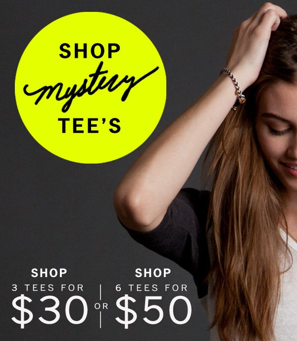 Shop Mystery Tee's. 3 Pack for $30. 6 Pack for $50.
