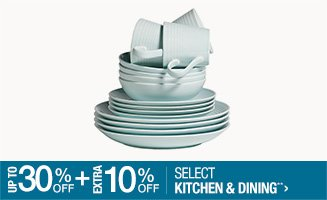 Up to 30% off + Extra 10% off Select Kitchen & Dining**