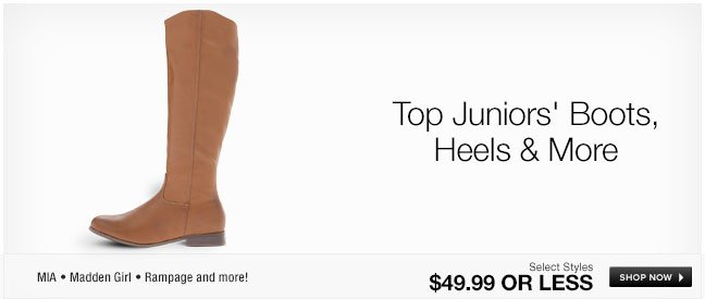 Top Juniors Boots, Heels and More