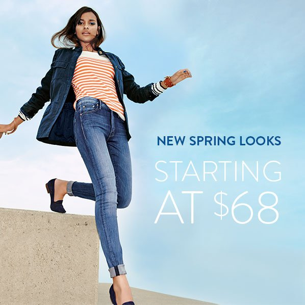 NEW SPRING LOOKS STARTING AT $68