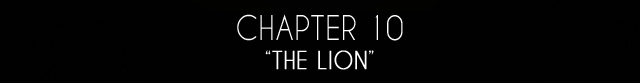 "Chapter 10: ""The Lion"""
