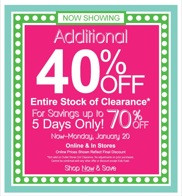 Savings up to 70% Off with Additional 40% All Clearance! 5 Days Only + Kids  Kash Redemption.