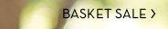 BASKET SALE »