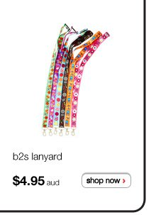 b2s lanyard $4.95aud - shop now >