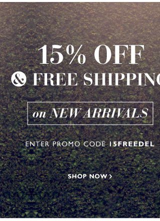 15% off and Free Delivery on New Arrivals