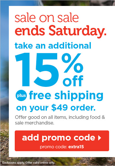 Sale on sale ends Saturday. Take an additional 15% off plus free shipping on your order of $49 or more!