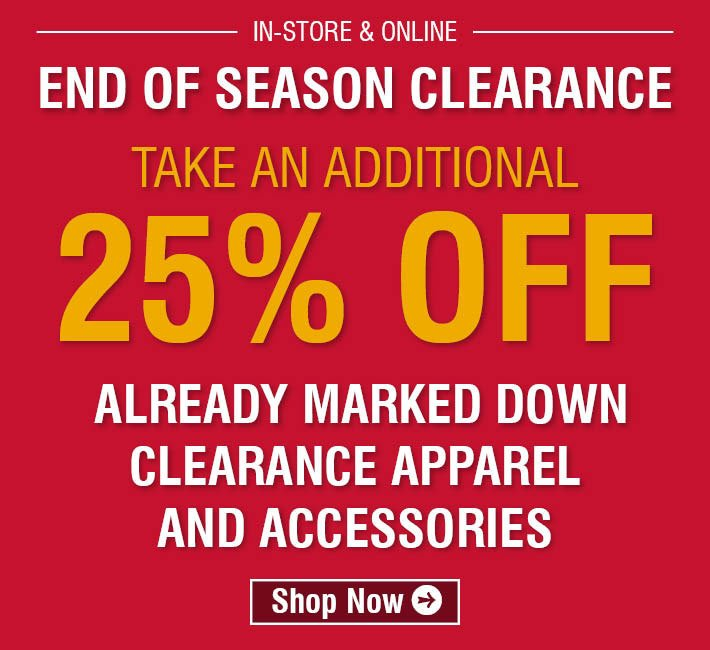 End Of Season Clearance - Take An Additional 25% Off Appael and Accessories