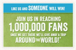 Join us in reaching 1,000,000 fans and enter to win a trip around the world!