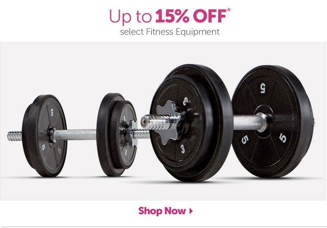 Up to 15% OFF* select Fitness Equipment - Shop Now