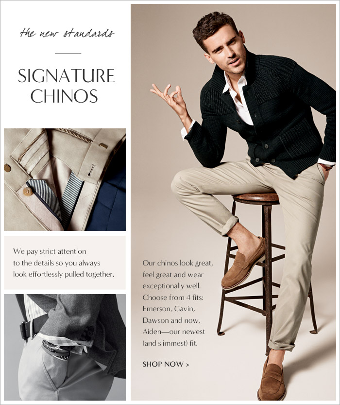 the new standards | SIGNATURE CHINOS | SHOP NOW