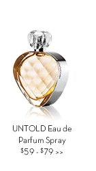 UNTOLD Eau de Parfum Spray $59 - $79