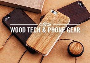 Shop NEW: Wood Tech & Phone Gear