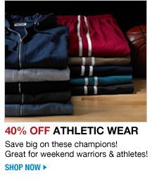 40 percent off athletic wear - shop now