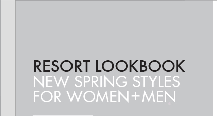 RESORT LOOKBOOK NEW SPRING STYLES FOR   WOMEN + MEN