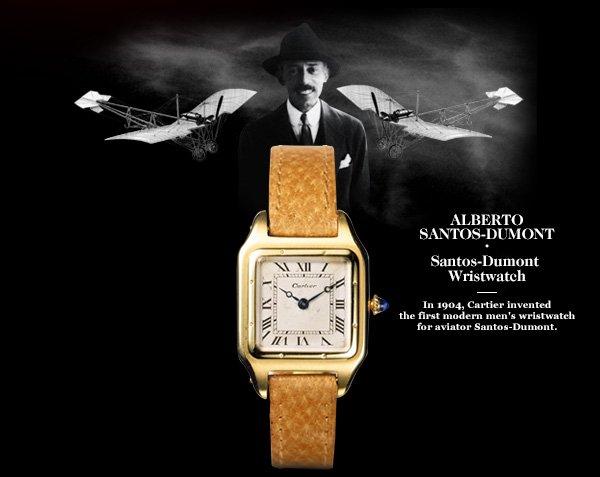 ALBERTO SANTOS-DUMONT - Santos-Dumont Wristwatch - In 1904, Cartier invented the first modern men's wristwatch for aviator Santos-Dumont.