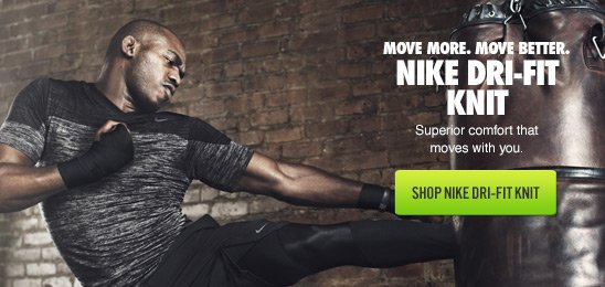 MOVE MORE. MOVE BETTER. | NIKE DRI-FIT KNIT | SHOP NIKE DRI-FIT KNIT