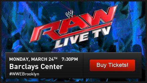 WWE MONDAY NIGHT RAW. Monday, March 24th at 7:30pm. Brooklyn, NY. Barclays Center. #WWEBrooklyn