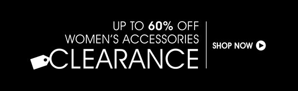 Clearance Sale Women's Accessories 60% Off