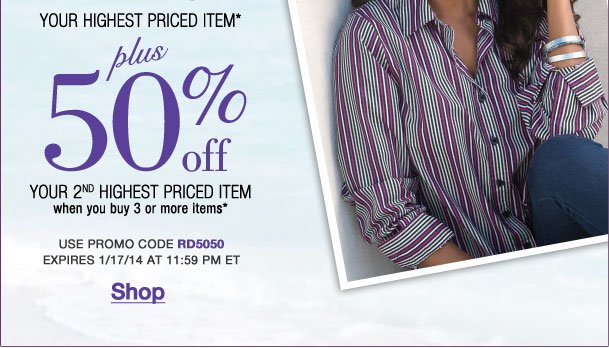 50% off your highest item + 50% off your 2nd highest with 3! Use RD5050