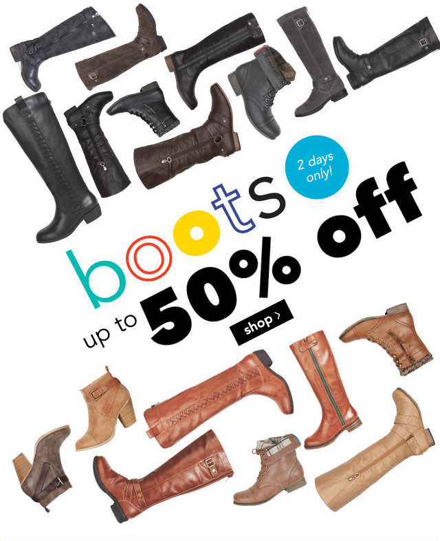 boots up to 50% off - 2 days only!