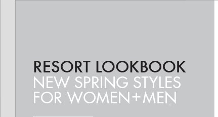 RESORT LOOKBOOK NEW SPRING STYLES FOR   WOMEN + MEN