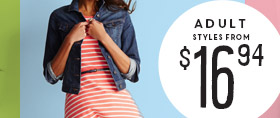 ADULT STYLES FROM $16.94