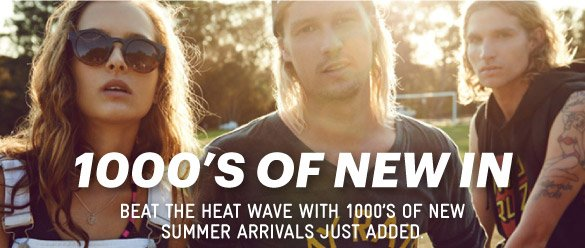 1000's Of New Summer Arrivals - Shop Now