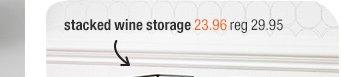 stacked wine storage 23.96 reg 29.95