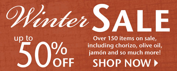 Winter Sale - Up to 50% Off - Over 150 items on sale including chorizo, olive oil, jamon and so much more! Shop Now