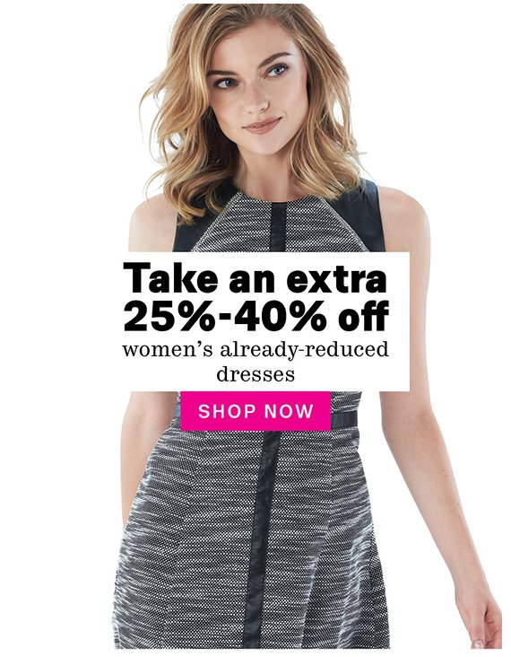 Take an extra 25%-40% off women's already-reduced dresses. Shop Now.