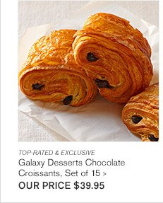 TOP-RATED & EXCLUSIVE - Galaxy Desserts Chocolate Croissants, Set of 15 - OUR PRICE $39.95