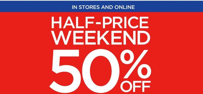 Half Price Weekend: 50% off