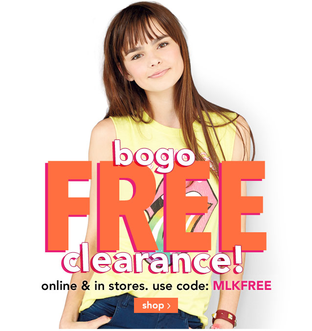 bogo FREE clearance! online & stores. use code: MLKFREE