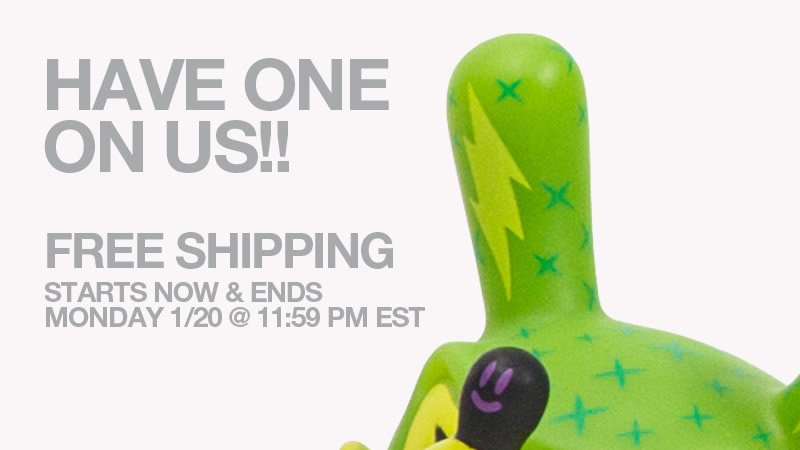 Have one on us!!  Free shipping starts now and ends Monday 1/20 at 11:59PM EST.