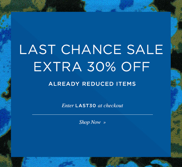 LAST CHANCE SALE EXTRA 30% OFF ALREADY REDUCED ITEMS. Enter LAST30 at checkout. Shop Now.