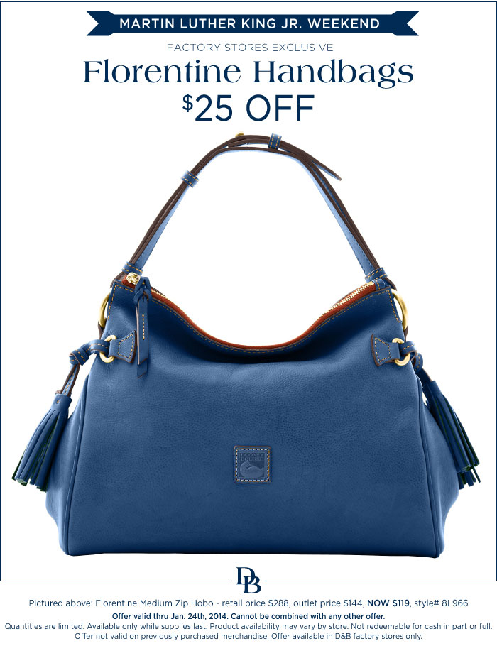 Factory Stores Martin Luther King Jr. Weekend - $25 off Florentine Handbags