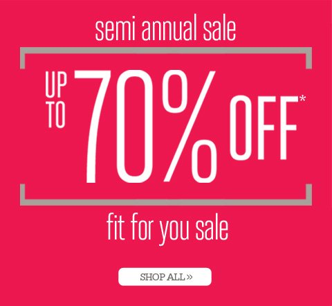 semi annual sale up to 70% off