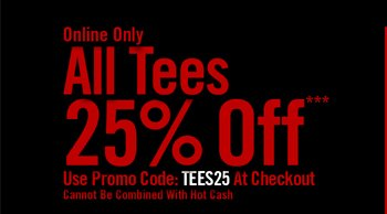 ALL TEES 25% OFF***