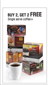 Buy 2, get 2 FREE single serve coffee.