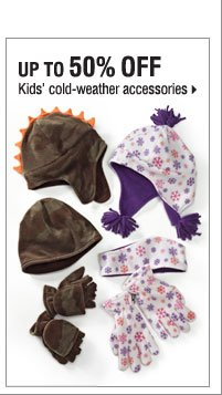 Up to 50% off kids' cold-weather  accessories.