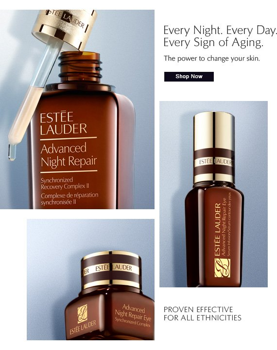 Every Night. Every Day. Every Sign of Aging.  The power to change your skin.  Shop Now ›