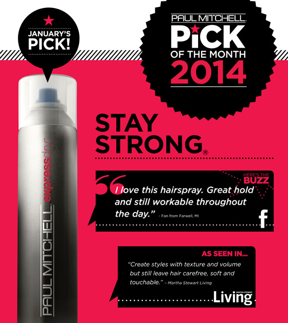 January's Pick! Stay Strong Here's the buzz. I love this hairspray. Great hold and still workable throughout the day. - Fan from Farwell, MI