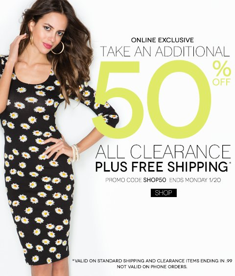 Spend $50 and take an additional 50% off all sale items ending in .99, plus free shipping!
