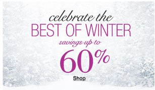 celebrate the best of winter savings up to 60%