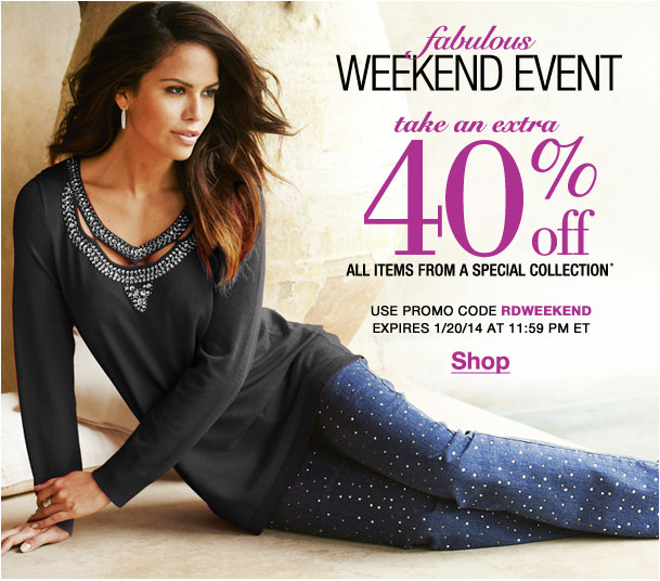 Weekend Event! Take an Extra 40% off items from a special collection! Use RDWEEKEND