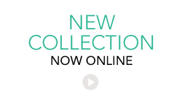 NEW COLLECTION NOW ONLINE