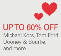 Up to 60% off Michael Kors, Tom Ford, Dooney & Bourke, and more.