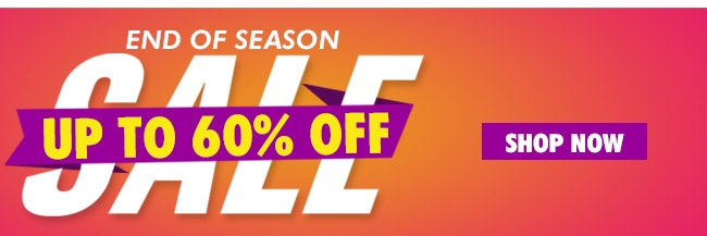END OF SEASON UP TO 60% OFF SHOP NOW