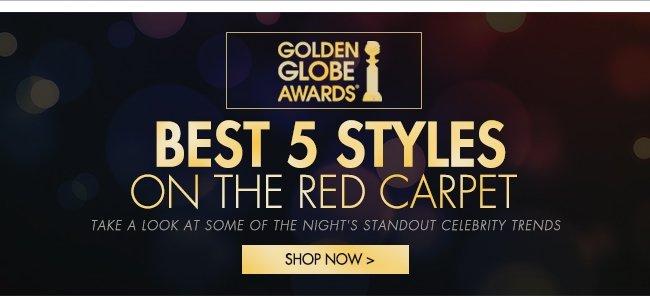 GOLDEN GLOBE AWARDS BEST 5 STYKES ON THE RED CARPET SHOP NOW